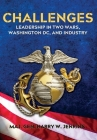 Challenges: Leadership In Two Wars, Washington DC, and Industry Cover Image