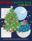Christmas Activity Book for Kids Ages 4-8: I Spy Game, Sudoku, Maze, Coloring, Word Searches Cover Image
