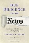 Due Diligence and the News: Searching for a Moral Compass in the Digital Age Cover Image