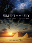 Serpent in the Sky: The High Wisdom of Ancient Egypt Cover Image