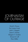 The Journalism of Outrage: Investigative Reporting and Agenda Building in America (The Guilford Communication Series) Cover Image