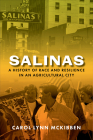 Salinas: A History of Race and Resilience in an Agricultural City Cover Image