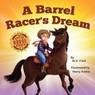 A Barrel Racer's Dream: A Western Rodeo Adventure for Kids Ages 4-8 Cover Image