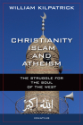 Christianity, Islam and Atheism: The Struggle for the Soul of the West Cover Image