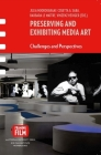 Preserving and Exhibiting Media Art: Challenges and Perspectives Cover Image