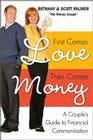 First Comes Love, Then Comes Money: A Couple's Guide to Financial Communication Cover Image