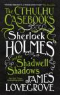 Sherlock Holmes and the Shadwell Shadows (Cthulhu Casebooks #1) Cover Image