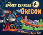 The Spooky Express Oregon Cover Image