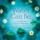 Water Can Be... Cover Image