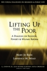 Lifting Up the Poor: A Dialogue on Religion, Poverty & Welfare Reform Cover Image