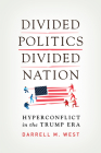 Divided Politics, Divided Nation: Hyperconflict in the Trump Era Cover Image