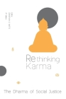 Rethinking Karma: The Dharma of Social Justice Cover Image