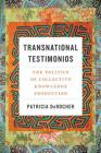 Transnational Testimonios: The Politics of Collective Knowledge Production Cover Image