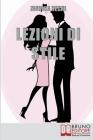 Lezioni di Stile: Personalizzare il Tuo Stile e Dare Forma all'Eleganza per Essere Sempre Chic e alla Moda Cover Image