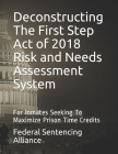 Deconstructing The First Step Act of 2018 Risk and Needs Assessment System: For Inmates Seeking To Maximize Prison Time Credits Cover Image