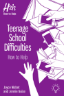 Teenage School Difficulties: How to Help Cover Image