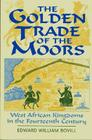 The Golden Trade of the Moors: West African Kingdoms in the Fourteenth Century Cover Image