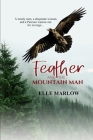Feather and the Mountain Man: A Novella of western romance and pioneer spirit. Cover Image