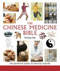 Chinese Medicine Bible: The Definitive Guide to Holistic Healing (... Bible) Cover Image