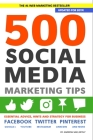 500 Social Media Marketing Tips: Essential Advice, Hints and Strategy for Business: Facebook, Twitter, Pinterest, Google+, YouTube, Instagram, LinkedI Cover Image