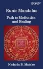 Runic Mandalas: Path to Meditation and Healing Cover Image