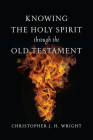 Knowing the Holy Spirit Through the Old Testament (Knowing God Through the Old Testament Set) Cover Image