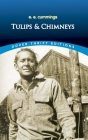 Tulips & Chimneys (Dover Thrift Editions) Cover Image