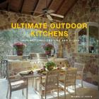 Ultimate Outdoor Kitchens: Inspirational Designs and Plans Cover Image