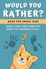 Would You Rather Book for Kids: Challenging, Silly and Hilarious Questions for Kids and Family (Game Book Gift Ideas) Cover Image