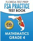 FLORIDA TEST PREP FSA Practice Test Book Mathematics Grade 4: Preparation for the FSA Mathematics Tests Cover Image