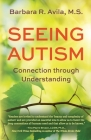Seeing Autism - Connection Through Understanding Cover Image