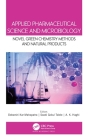 Applied Pharmaceutical Science and Microbiology: Novel Green Chemistry Methods and Natural Products Cover Image