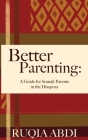 Better Parenting: A Guide for Somali Parents in the Diaspora Cover Image