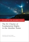 The Eu Charter of Fundamental Rights in the Member States (Eu Law in the Member States) Cover Image