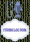 Fishing Log Software: Fly Fishing Log 110 Page Cover Matte Size 7 X 10 Inch - Record - Location # Essential Quality Prints. Cover Image