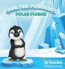 Paul the Penguin's Polar Plunge Cover Image