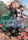 Goodbye, My Rose Garden Vol. 1 Cover Image