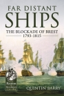 Far Distant Ships: The Blockade of Brest 1793-1815 (From Reason to Revolution) Cover Image