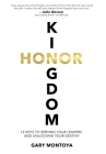 Kingdom Honor: 12 Keys to Serving Your Leaders and Unlocking Your Destiny Cover Image