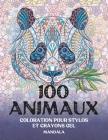 Coloration pour stylos et crayons gel - Mandala - 100 animaux Cover Image