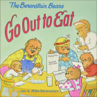 The Berenstain Bears Go Out to Eat (Berenstain Bears (8x8)) Cover Image