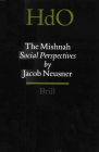 The Mishnah: Social Perspectives (Handbook of Oriental Studies: Section 1; The Near and Middle East #46) Cover Image