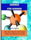 Chemie Für Kinder: Alles über Materie und Energie - Fakten und Wissen für Kinder Cover Image