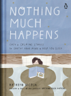 Nothing Much Happens: Cozy and Calming Stories to Soothe Your Mind and Help You Sleep Cover Image