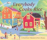 Everybody Cooks Rice (Carolrhoda Picture Books) Cover Image