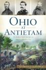 Ohio at Antietam: The Buckeye State's Sacrifice on America's Bloodiest Day (Civil War) Cover Image