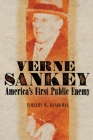 Verne Sankey: America's First Public Enemy Cover Image