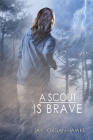 A Scout is Brave (The Two-spirit Chronicles #2) Cover Image