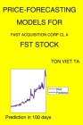 Price-Forecasting Models for Fast Acquisition Corp Cl A FST Stock Cover Image