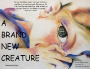 A Brand New Creature: Revised Edition Cover Image